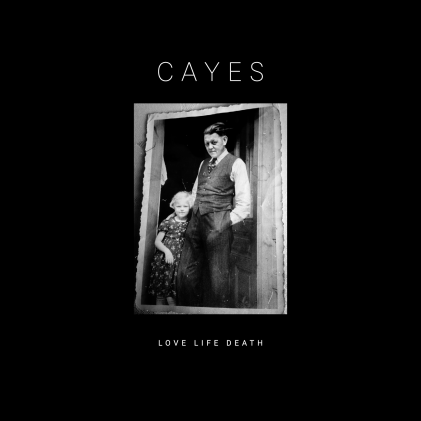 CAYES - love life death